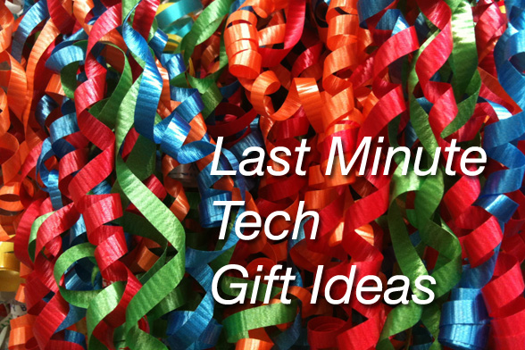 Last Minute Tech Gift Ideas