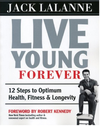 Jack LaLanne Live Young Forever Book Cover