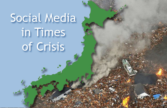 Social Media in Times of Crisis – Japan Earthquake Tsunami